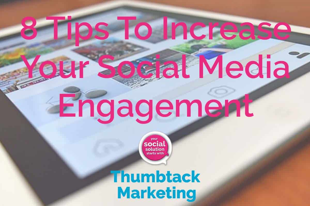 8 Tips To Increase Your Social Media Engagement