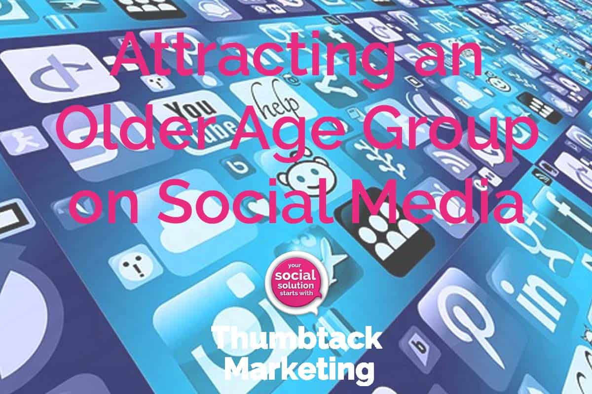 Attracting an older age group on social media
