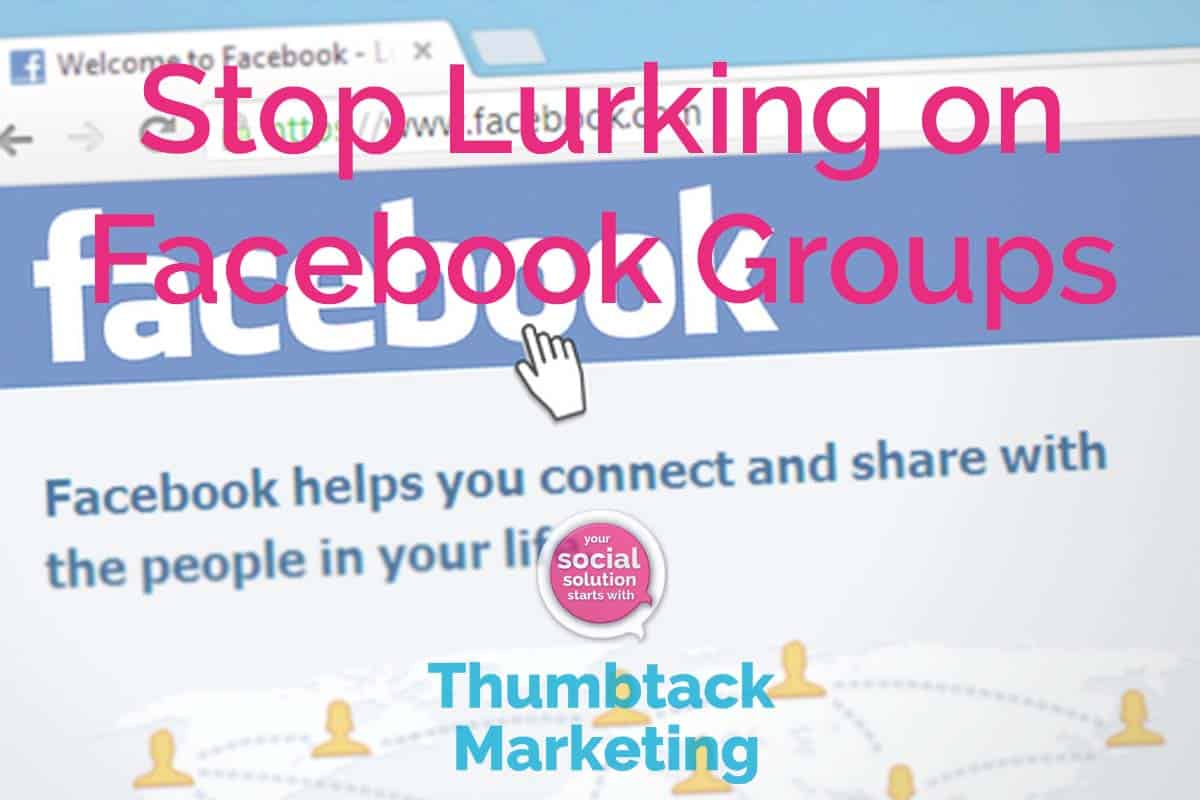 Stop Lurking on Facebook Groups