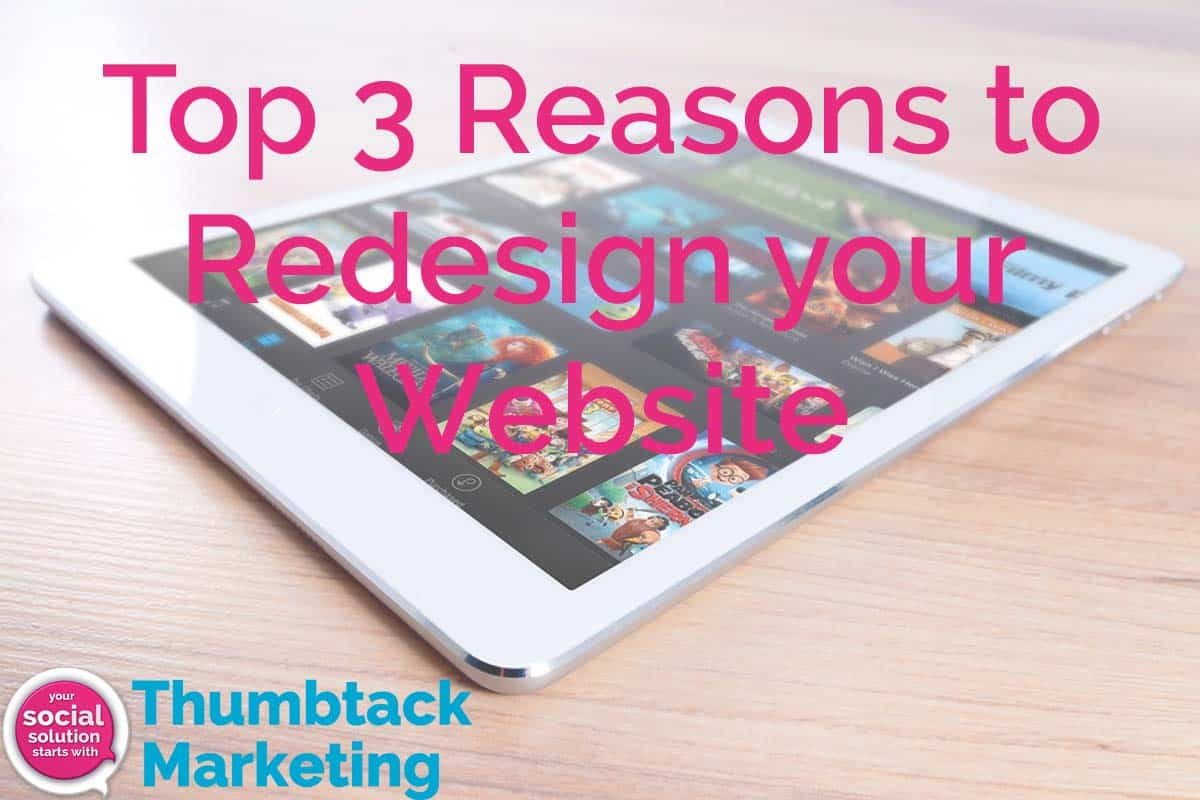 Top 3 Reasons to Redesign your Website