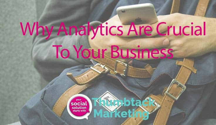 Why Analytics Are Crucial To Your Business