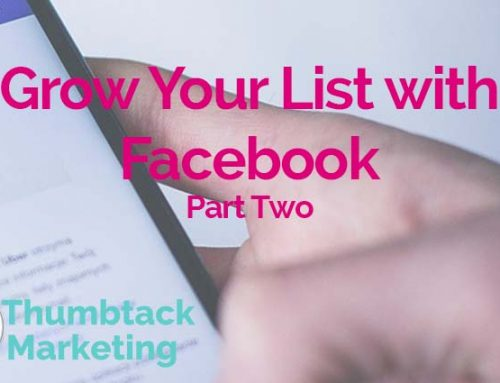 Grow Your List with Facebook – Part Two