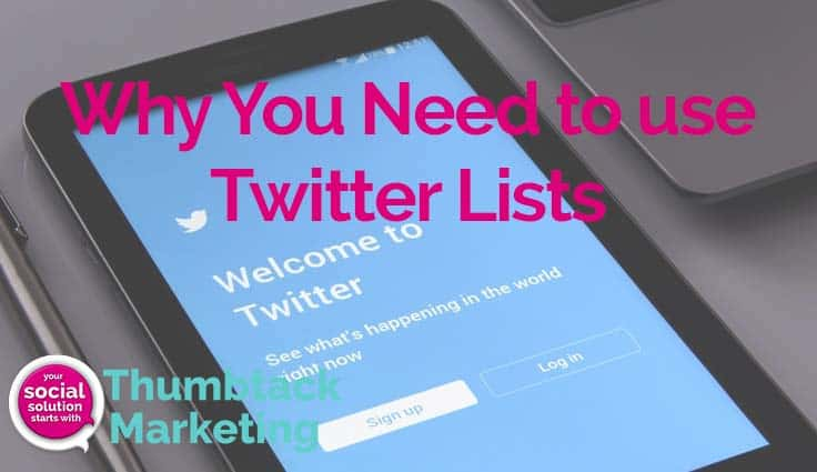 Why You Need to use Twitter Lists