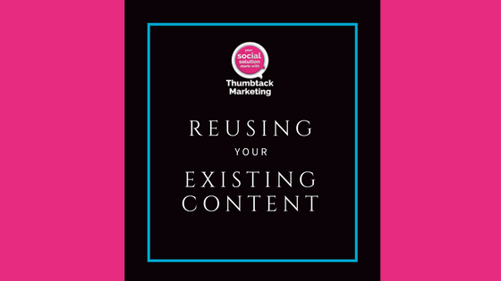 Reuse Your Existing Content