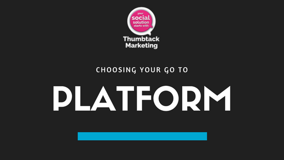 Choosing Your Go To Platform