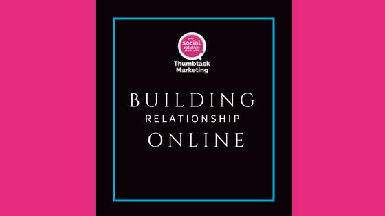 Building Relationships Online
