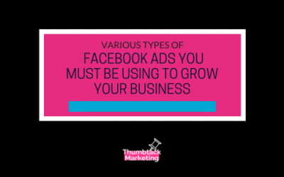 Facebook Ads You Must Be Using to Grow Your Business